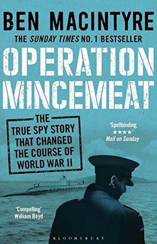 Operation Mincemeat: The True Spy Story that Changed the Course of World War II cover