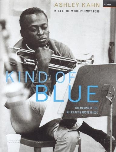 Kind of Blue: The Making of the Miles Davis Masterpiece cover