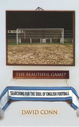 The Beautiful Game? - Searching for the Soul of English Football cover