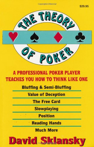 The Theory of Poker: A Professional Poker Player Teaches You How to Think Like One cover