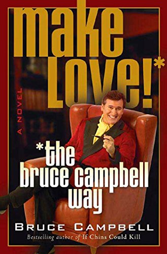 Make Love! the Bruce Campbell Way cover