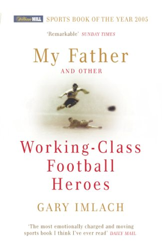My Father and Other Working Class Football Heroes cover