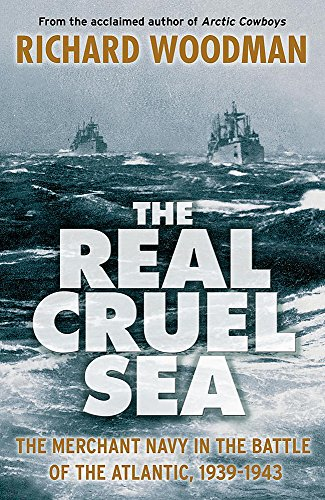 The Real Cruel Sea: The Merchant Navy in the Battle of the Atlantic 1939-1943 cover