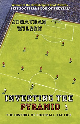 Inverting the Pyramid: A History of Football Tactics cover
