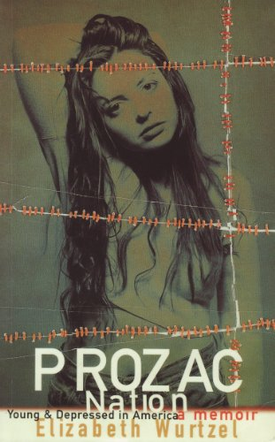 Prozac Nation: Young and Depressed in America - A Memoir cover